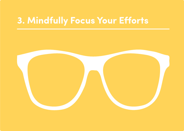 3. Mindfully Focus Your Efforts