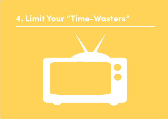 """4. Limit Your """"Time-Wasters"""""""